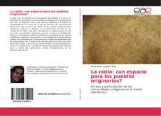 La radio: ¿un espacio para los pueblos originarios? kitap kapağı