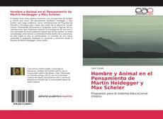 Hombre y Animal en el Pensamiento de Martín Heidegger y Max Scheler的封面