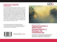 Fotoactivacion a diferentes temperaturas y tiempos de climatizacion kitap kapağı
