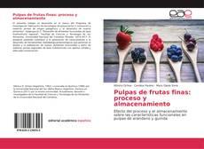 Обложка Pulpas de frutas finas: proceso y almacenamiento