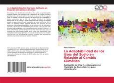 Bookcover of La Adaptabilidad de los Usos del Suelo en Relación al Cambio Climático