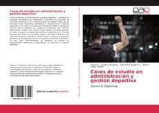 Portada del libro de Casos de estudio en administraciòn y gestiòn deportiva