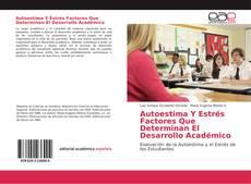 Bookcover of Autoestima Y Estrés Factores Que Determinan El Desarrollo Académico