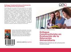 Bookcover of Enfoque Constructivista en Evaluación de la Educación Universitaria