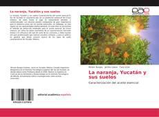 Bookcover of La naranja, Yucatán y sus suelos