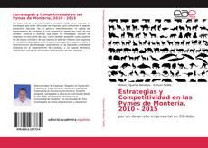 Bookcover of Estrategias y Competitividad en las Pymes de Montería, 2010 - 2015