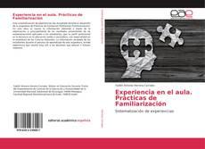 Bookcover of Experiencia en el aula. Prácticas de Familiarización