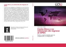Costa Rica y su intención de ingreso al APEC的封面