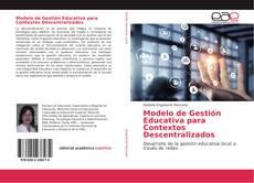 Bookcover of Modelo de Gestión Educativa para Contextos Descentralizados