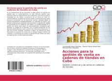 Portada del libro de Acciones para la gestión de venta en cadenas de tiendas en Cuba