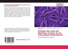 Capa do livro de Estado del arte de Bacillus cereus en la inocuidad alimentaria