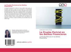 Bookcover of La Prueba Pericial en los Delitos Financieros