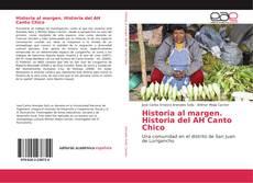 Historia al margen. Historia del AH Canto Chico kitap kapağı