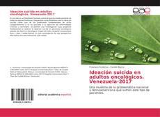 Bookcover of Ideación suicida en adultos oncológicos. Venezuela-2017