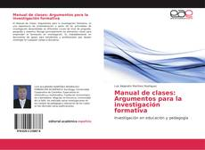 Обложка Manual de clases: Argumentos para la investigación formativa