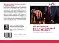 Bookcover of Las Fuentes del Derecho Internacional Privado Mexicano