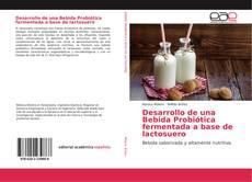 Portada del libro de Desarrollo de una Bebida Probiótica fermentada a base de lactosuero