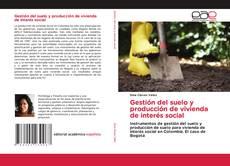 Bookcover of Gestión del suelo y producción de vivienda de interés social