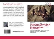 Seguridad Alimentaria y su Medición. Crisis Alimentaria en Venezuela的封面