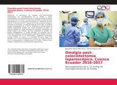 Portada del libro de Omalgia post-colecistectomía laparoscópica, Cuenca Ecuador 2016-2017