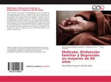 Portada del libro de Maltrato, Disfunción familiar y Depresión en mayores de 60 años