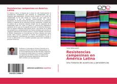 Couverture de Resistencias campesinas en América Latina