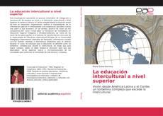 Bookcover of La educación intercultural a nivel superior
