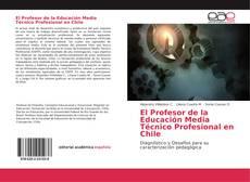 Bookcover of El Profesor de la Educación Media Técnico Profesional en Chile
