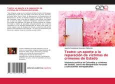 Bookcover of Teatro: un aporte a la reparación de víctimas de crímenes de Estado