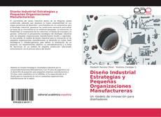 Bookcover of Diseño Industrial Estrategias y Pequeñas Organizaciones Manufactureras
