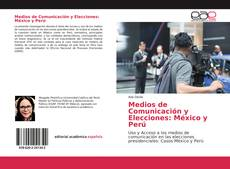Medios de Comunicación y Elecciones: México y Perú kitap kapağı