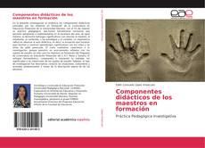 Capa do livro de Componentes didácticos de los maestros en formación