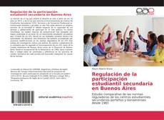 Portada del libro de Regulación de la participación estudiantil secundaria en Buenos Aires