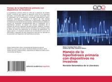 Bookcover of Manejo de la hiperhidrosis primaria con dispositivos no invasivos