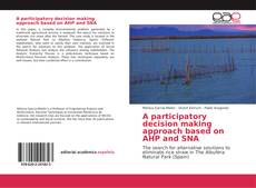 Bookcover of A participatory decision making approach based on AHP and SNA