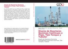 Bookcover of Diseño de Reactores Químicos Continuos o Flujo, Tipo Tanque y Tubular