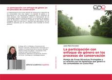 Bookcover of La participación con enfoque de género en los procesos de conservación