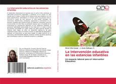 Bookcover of La Intervención educativa en las estancias infantiles