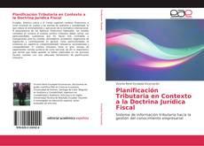 Borítókép a  Planificación Tributaria en Contexto a la Doctrina Jurídica Fiscal - hoz