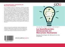 Bookcover of La Gamificación: Innovación en Recursos Humanos
