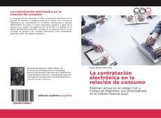 Bookcover of La contratación electrónica en la relación de consumo