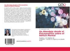 Bookcover of Un Abordaje desde el Psicoanálisis sobre el Déficit Mental