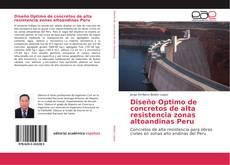 Capa do livro de Diseño Optimo de concretos de alta resistencia zonas altoandinas Peru