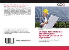 Energía fotovoltaica: proyecto para aprender práctica de ingeniería的封面