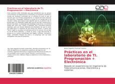 Обложка Prácticas en el laboratorio de TI. Programación + Electrónica