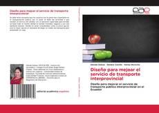 Bookcover of Diseño para mejoar el servicio de transporte interprovincial