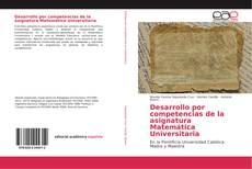 Portada del libro de Desarrollo por competencias de la asignatura Matemática Universitaria