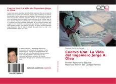 Bookcover of Cuervo Uno: La Vida del Ingeniero Jorge A. Olea