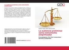 Bookcover of La audiencia preliminar como instrumento simplificador