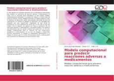 Bookcover of Modelo computacional para predecir reacciones adversas a medicamentos